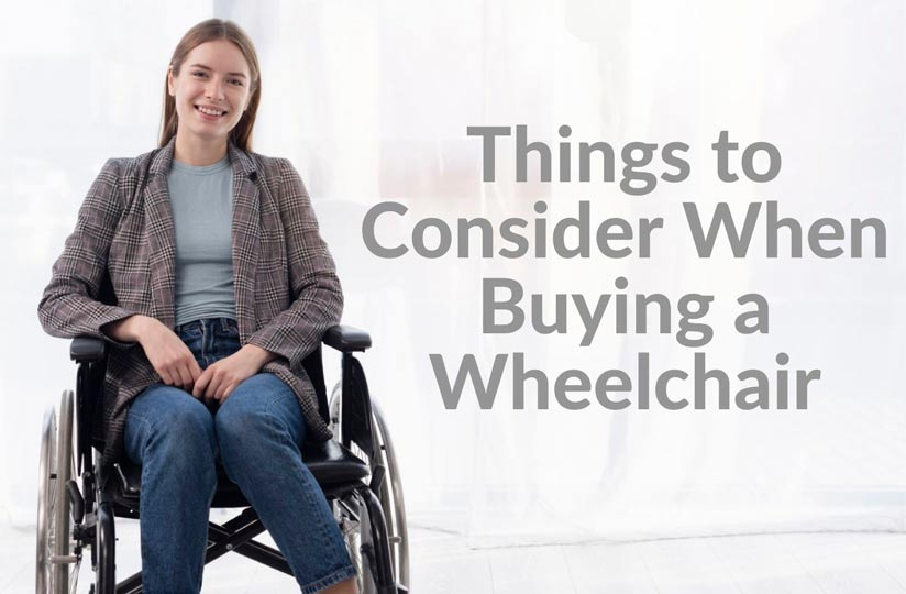 There are many things you should Consider When Buying a Wheelchair